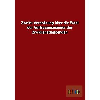 Zweite Verordnung Uber Die Wahl Der Vertrauensmanner Der Zivildienstleistenden by Outlook Verlag