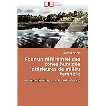 Pour Un Referentiel Des Zones Humides Interieures de Milieu Tempere by Pascal & Bartout