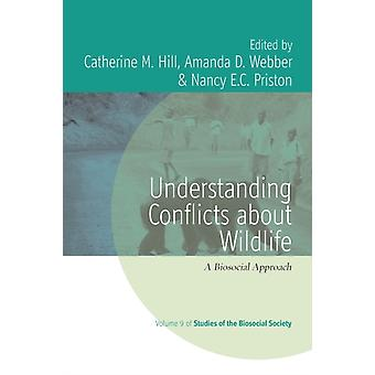 Understanding Conflicts about Wildlife by Catherine M Hill