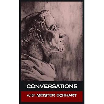 Conversations with Meister Eckhart by Eckhart & Meister