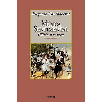 Msica sentimental by Cambaceres & Eugenio