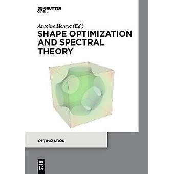 Shape optimization and spectral theory by Henrot & Antoine