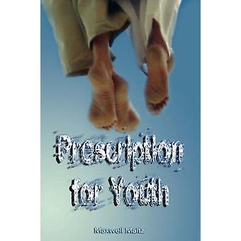 Prescription for Youth by Maxwell Maltz the author of PsychoCybernetics by Maltz & Maxwell