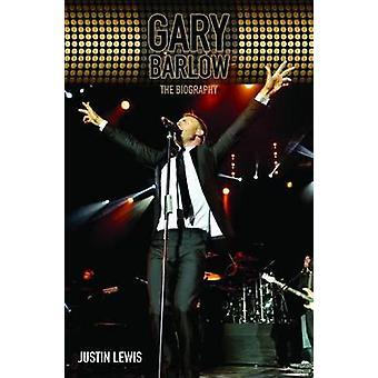 Gary Barlow Die Biographie von Justin Lewis