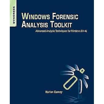 Windows Forensic Analysis Toolkit - Advanced Analysis Techniques for W
