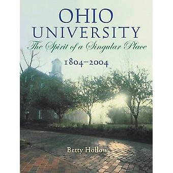 Ohio University - 1804-2004 - The Spirit of a Singular Place von Betty