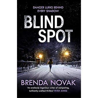 Blind Spot - A unputdownable new thriller to keep you reading all nigh