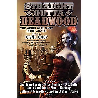 Straight Outta Deadwood by Baen Books - 9781481484329 Book