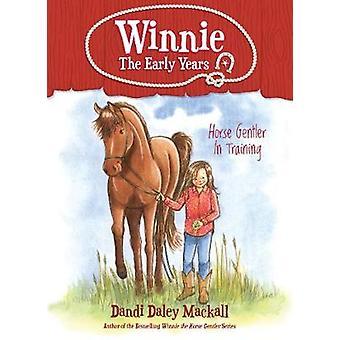 Horse Gentler In Training by Dandi Daley Mackall - 9781496432803 Book