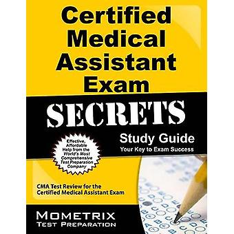 Certified Medical Assistant Exam Secrets - Study Guide - CMA Test Revi