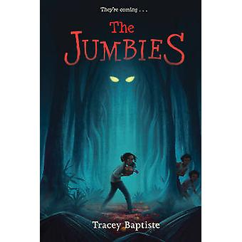 The Jumbies by Tracey Baptiste - 9781616205928 Book