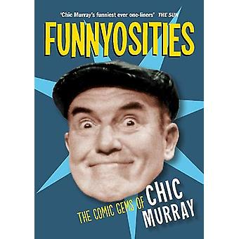 Funnyosities - The Comic Gems of Chic Murray by Robbie Grigor - 978178