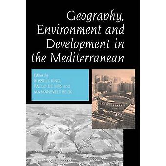 Geography - Environment and Development in the Mediterranean by Russe