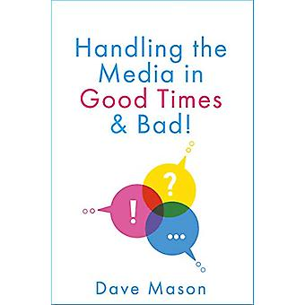 Handling the Media - In Good Times and Bad by Dave Mason - 97819109571