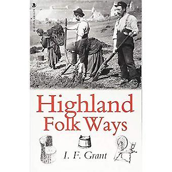 Highland Folk Ways by I.F. Grant - 9781912476305 Book