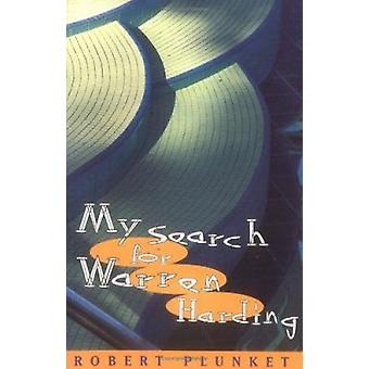 My Search for Warren Harding (New edition) by Robert Plunket - 978070
