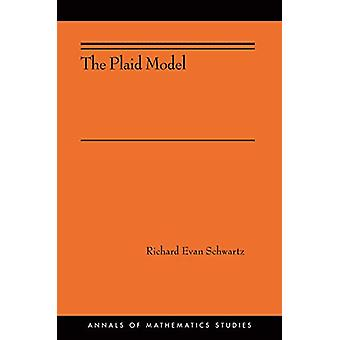 The Plaid Model - (AMS-198) by Richard Evan Schwartz - 9780691181387 B