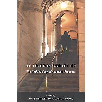 Auto-Ethnographies - The Anthropology of Academic Practices by Anne Me