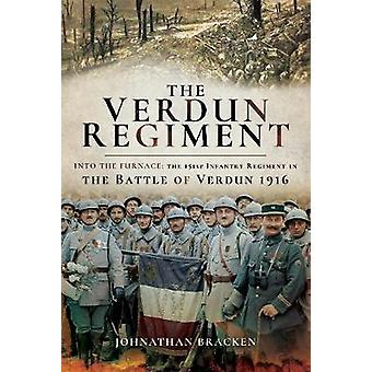 The Verdun Regiment - Into the Furnace - The 151st Infantry Regiment in