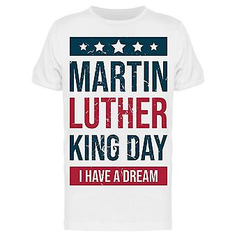 I Have A Dream Mlk Day Tee Men's -Image by Shutterstock