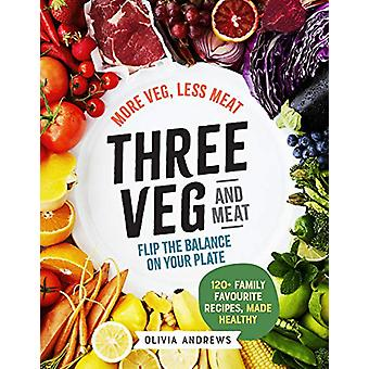 Three Veg and Meat - More veg - less meat; flip the balance on your pl