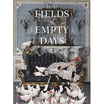 In The Fields of Empty Days  The Intersection of Past and Present in Iranian Art by Linda Komaroff & Contributions by Sheila R Canby & Contributions by Sheida Dayani & Contributions by Hamid Keshmirshekan & Contributions by Hani Khafipour & Contributions by Vali Mahlouji & Contributi