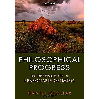 哲学の進歩 - ダニエルによって合理的な楽観主義の防衛
