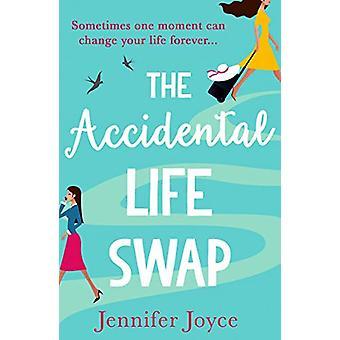 The Accidental Life Swap by Jennifer Joyce - 9780008348687 Book