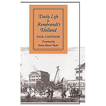 Daily Life in Rembrandt's Holland by Paul Zumthor - 9780804722001 Book