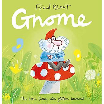 Gnome by Fred Blunt - 9781783448685 Book