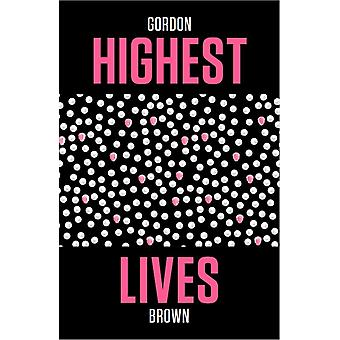 Highest Lives by Gordon Brown
