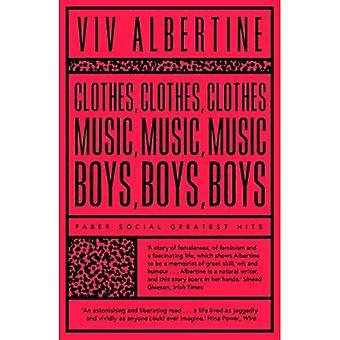 Tøj, tøj, tøj. Musik, musik, musik. Boys, Boys, Boys.