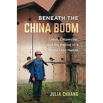 Onder de China Boom: Arbeid, Burgerschap, en het maken van een landelijke landmarkt