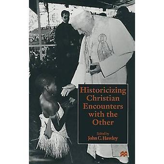 John C. Hawleyn kristillisten kohtaamisten historiallistaminen toisen kanssa -