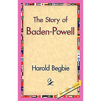 The Story of Baden-Powell by Harold Begbie - 9781421830629 Book