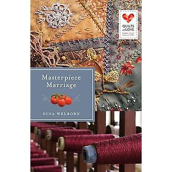 Masterpiece Marriage by Gina Welborn - 9781426773631 Book