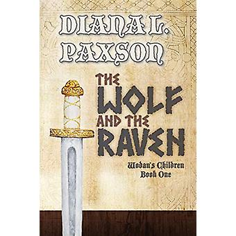 The Wolf and the Raven by Diana L Paxson - 9781939744005 Book