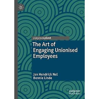 The Art of Engaging Unionised Employees by Jan Hendrick Nel - 9789811