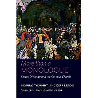 More than a Monologue Sexual Diversity and the Catholic Church by Michael A. Norko J. Patrick Hornbeck