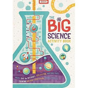 The Big Science Activity Book Fun Factfilled STEM Puzzles for Kids to Complete Big Buster Activity