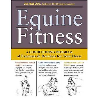 Equine Fitness A Program of Exercises and Routines for Your Horse