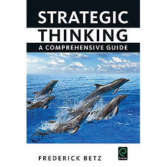 Strategic Thinking A Comprehensive Guide by Betz & Frederick