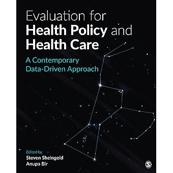 Evaluation for Health Policy and Health Care  A Contemporary DataDriven Approach by Edited by Steven H Sheingold & Edited by Anupa U Bir