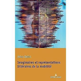 Imaginaires et reprsentations littraires de la mobilit