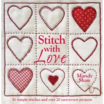 Stitch with Love - 11 Simple Stitches and Over 20 Easy-to-Sew Projects
