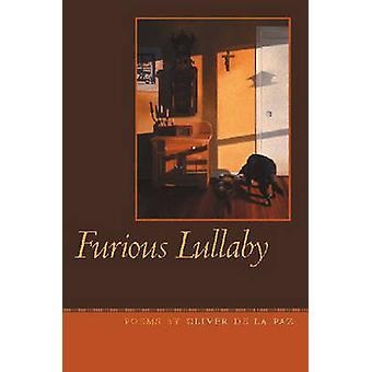 Woedend Lullaby door Oliver De la Paz - 9780809327744 boek