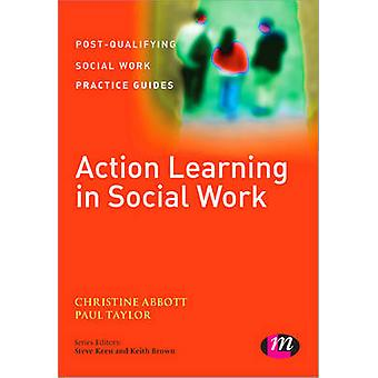 Action Learning in Social Work by Christine Abbott - Paul Taylor - 97