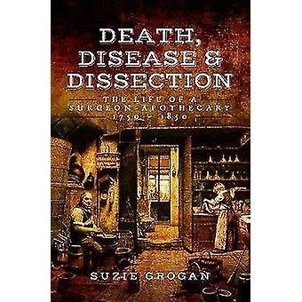 Muerte - enfermedad y disección - la vida de un boticario cirujano 1750-