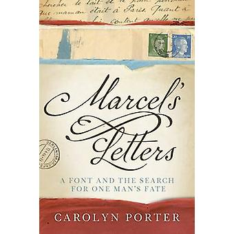Marcel's Letters - A Font and the Search for One Man's Fate by Carolyn