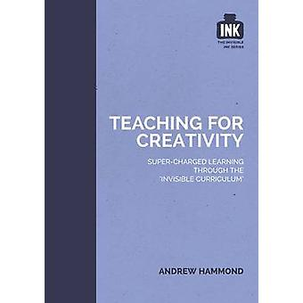 Teaching for Creativity by Andrew Hammond - 9781909717350 Book